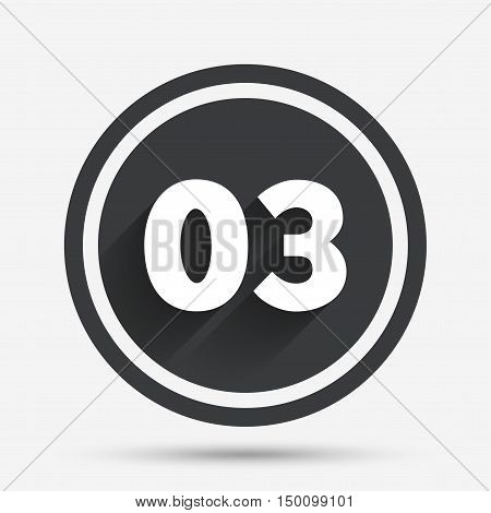 Third step sign. Loading process symbol. Step three. Circle flat button with shadow and border. Vector