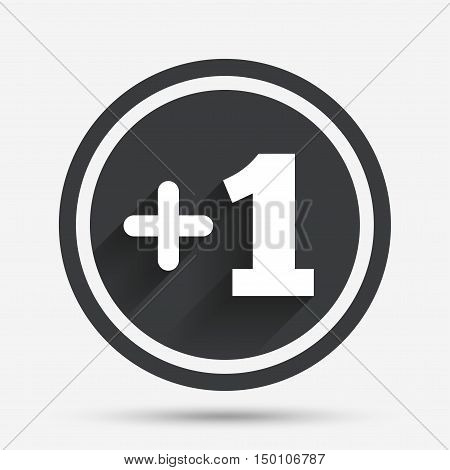 Plus one sign. Add one symbol. One more. Circle flat button with shadow and border. Vector