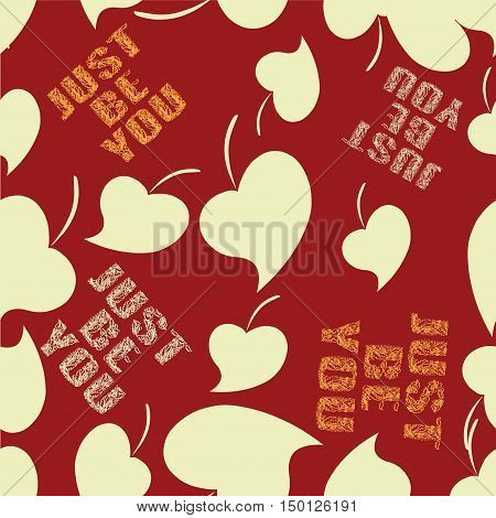 JUST BE YOU Seamless pattern. Autumn leaf. Vector image with text design clothing, tableware, handbags.