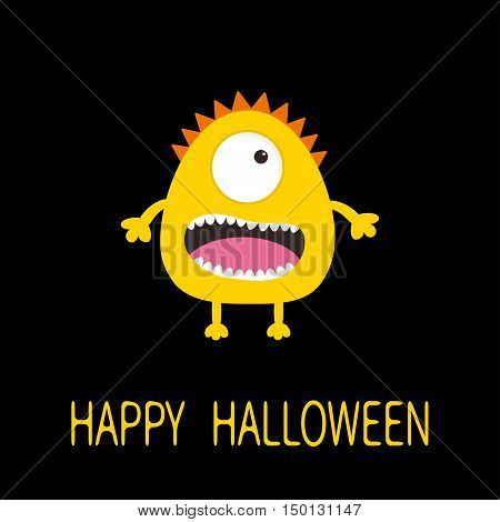 Happy Halloween greeting card. Yellow monster with one eye teeth tongue. Funny Cute cartoon character. Baby collection. Flat design. Black background. Vector illustration