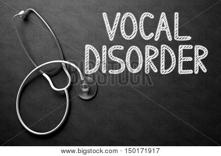 Medical Concept: Black Chalkboard with Handwritten Medical Concept - Vocal Disorder with White Stethoscope. Top View. Medical Concept: Black Chalkboard with Vocal Disorder. 3D Rendering.