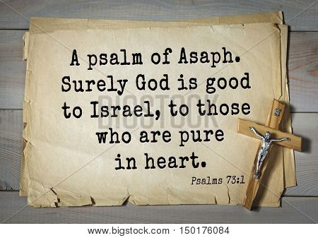 TOP-1000.  Bible verses from Psalms. A psalm of Asaph. Surely God is good to Israel, to those who are pure in heart.
