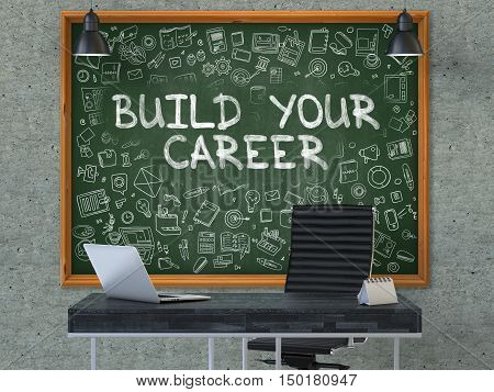 Green Chalkboard on the Gray Concrete Wall in the Interior of a Modern Office with Hand Drawn Build Your Career. Business Concept with Doodle Style Elements. 3D.