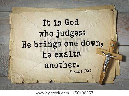 TOP-1000.  Bible verses from Psalms.It is God who judges: He brings one down, he exalts another.