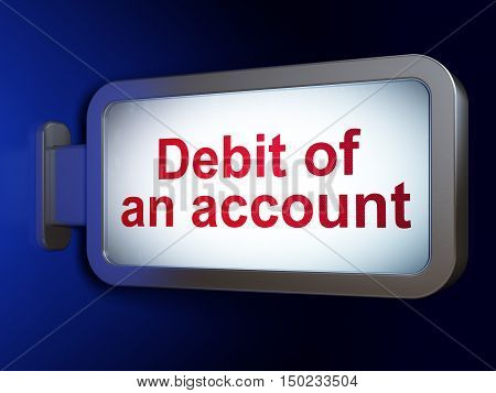 Currency concept: Debit of An account on advertising billboard background, 3D rendering