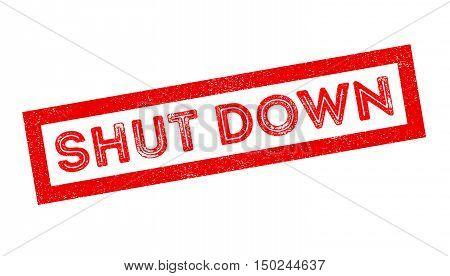 Shut Downa Rubber Stamp