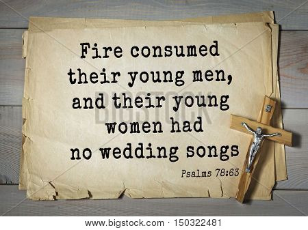 TOP-1000.  Bible verses from Psalms.Fire consumed their young men, and their young women had no wedding songs