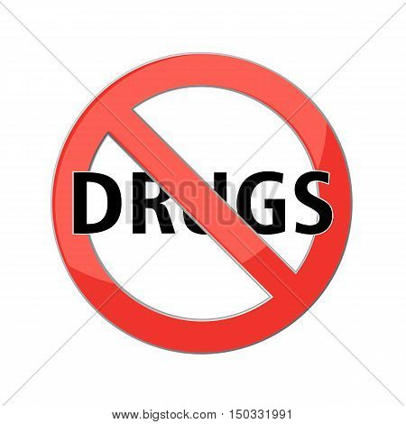 no drugs sign Red prohibition sign. Stop symbol. Vector