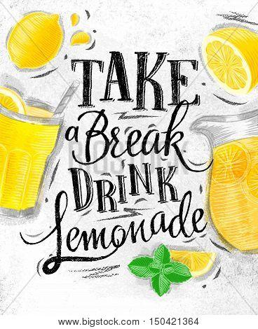 Poster with lemonade elements glass lemon jug mint lettering take a break drink lemonade drawing on dirty paper background