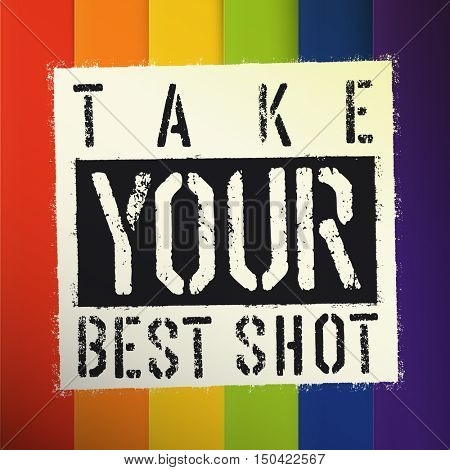 Take Your Best Shot poster. With colorful rainbow stripes abstract background