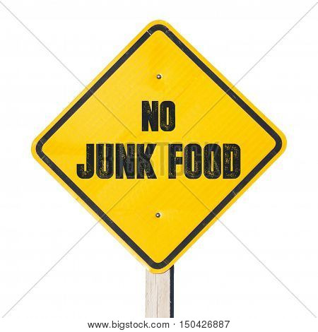 No junk food sign. To have a healthy life you need to get rid of junk food.
