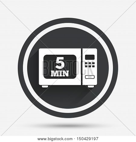 Cook in microwave oven sign icon. Heat 5 minutes. Kitchen electric stove symbol. Circle flat button with shadow and border. Vector