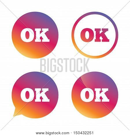 Ok sign icon. Positive check symbol. Gradient buttons with flat icon. Speech bubble sign. Vector
