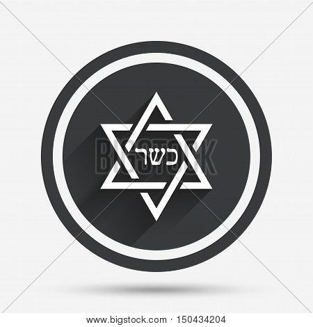 Kosher food product sign icon. Natural Jewish food with star of David symbol. Circle flat button with shadow and border. Vector