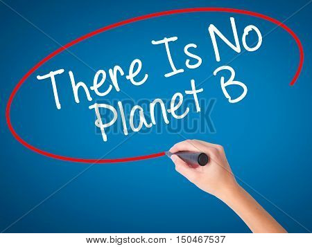 Women Hand Writing There Is No Planet B With Black Marker On Visual Screen