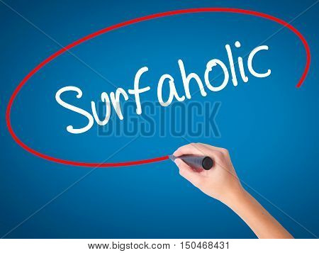 Women Hand Writing Surfaholic  With Black Marker On Visual Screen