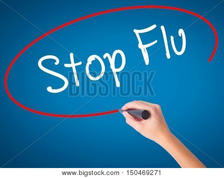 Women Hand Writing Stop Flu With Black Marker On Visual Screen