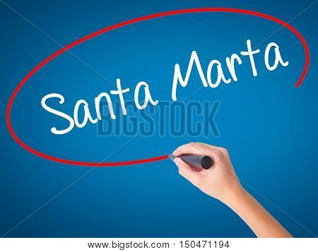 Women Hand Writing Santa Marta With Black Marker On Visual Screen
