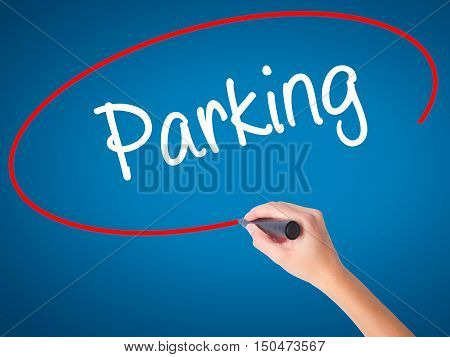 Women Hand Writing Parking With Black Marker On Visual Screen