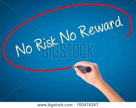 Women Hand Writing No Risk No Reward With Black Marker On Visual Screen