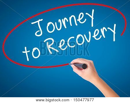 Women Hand Writing Journey To Recovery With Black Marker On Visual Screen