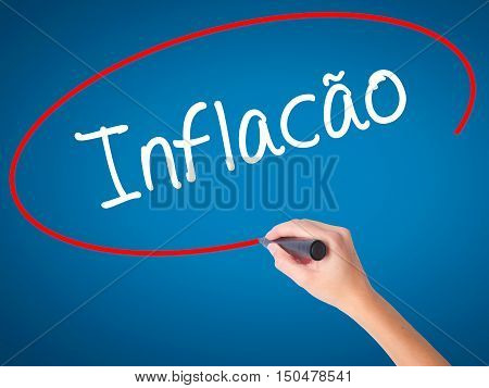 Women Hand Writing Infacao (inflation In Portuguese) With Black Marker On Visual Screen