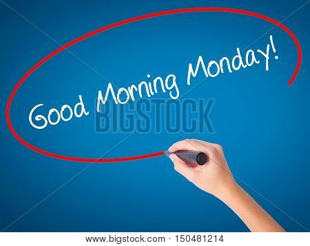 Women Hand Writing Good Morning Monday! With Black Marker On Visual Screen
