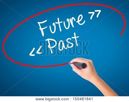 Women Hand Writing Future - Past With Black Marker On Visual Screen.