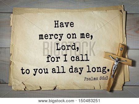 TOP-1000.  Bible verses from Psalms. Have mercy on me, Lord, for I call to you all day long.