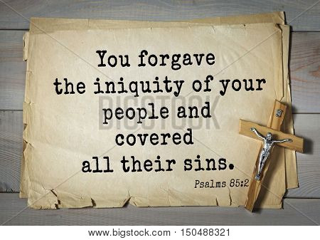 TOP-1000.  Bible verses from Psalms. You forgave the iniquity of your people and covered all their sins.