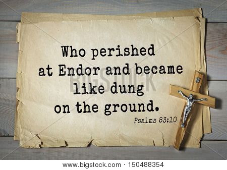 TOP-1000.  Bible verses from Psalms. Who perished at Endor and became like dung on the ground.