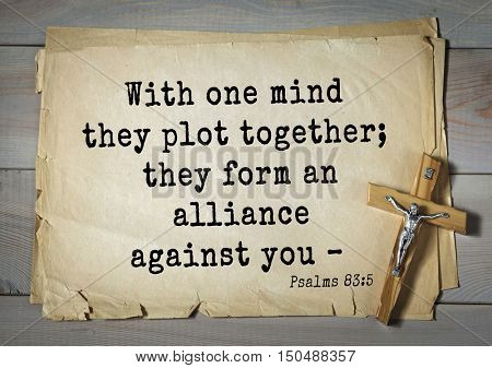 TOP-1000.  Bible verses from Psalms. With one mind they plot together; they form an alliance against you â??