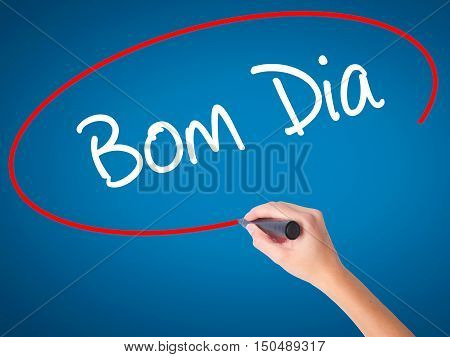 """Women Hand Writing """"bom Dia"""" (in Portuguese - Good Morning)  With Black Marker On Visual S"""
