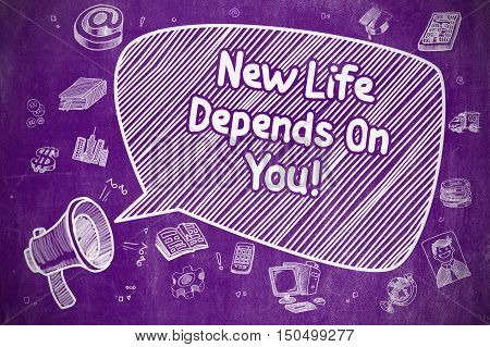 Speech Bubble with Phrase New Life Depends On You Cartoon. Illustration on Purple Chalkboard. Advertising Concept.