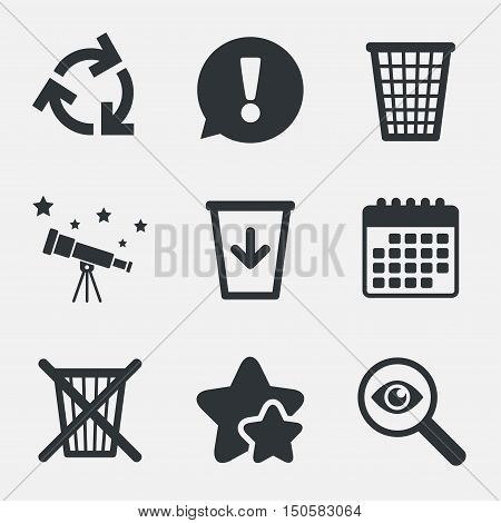 Recycle bin icons. Reuse or reduce symbols. Trash can and recycling signs. Attention, investigate and stars icons. Telescope and calendar signs. Vector
