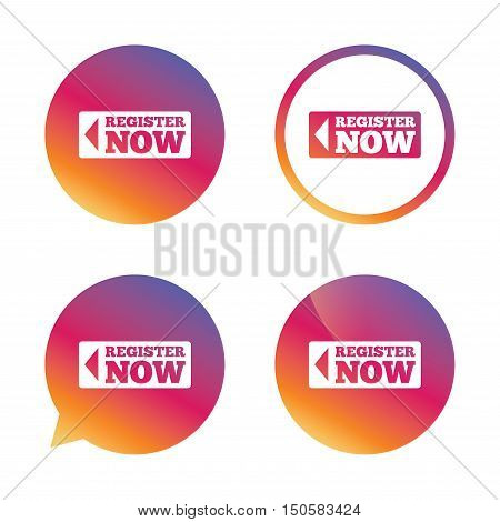 Register now sign icon. Join button symbol. Gradient buttons with flat icon. Speech bubble sign. Vector