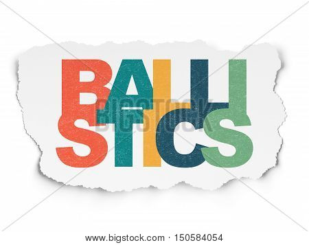 Science concept: Painted multicolor text Ballistics on Torn Paper background
