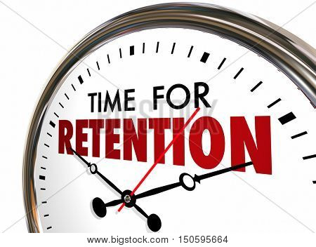 Time for Retention Clock Keep Hold Onto Customers Employees 3d Illustration