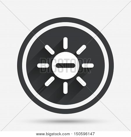 Sun minus sign icon. Heat symbol. Brightness button. Circle flat button with shadow and border. Vector