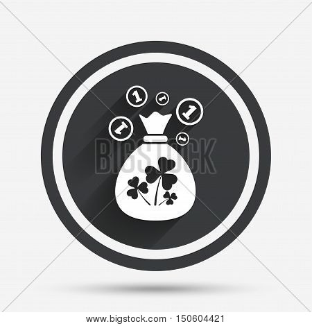 Money bag with three leaves clovers and coin sign icon. Saint Patrick trefoil shamrock symbol. Circle flat button with shadow and border. Vector