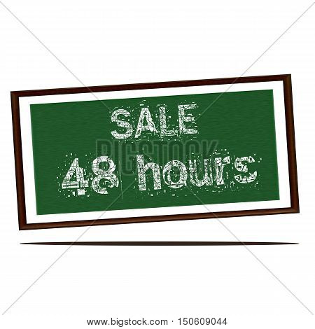 sale forty eight hours white wording on Green wood background