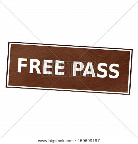 free pass white wording on Brown wood background