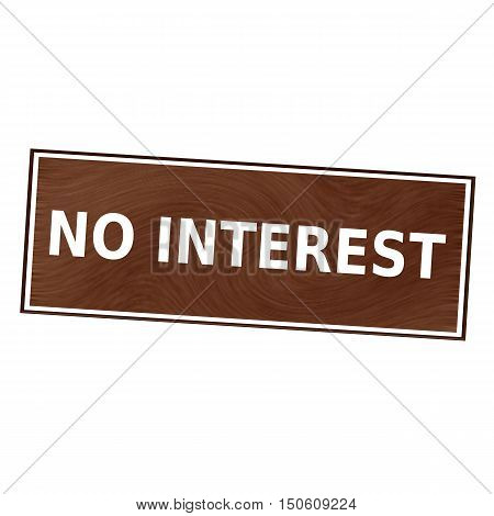 no interest white wording on Brown wood background