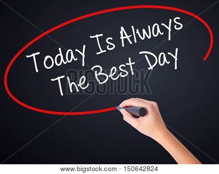 Woman Hand Writing Today Is Always The Best Day With A Marker Over Transparent Board .