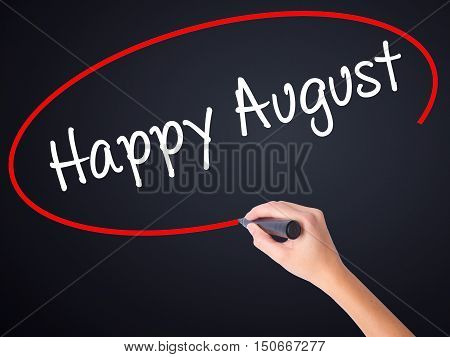 Woman Hand Writing Happy August With A Marker Over Transparent Board