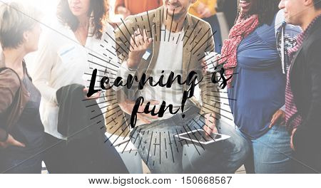 Learning is Fun Educate Learn Knowledge Education Concept