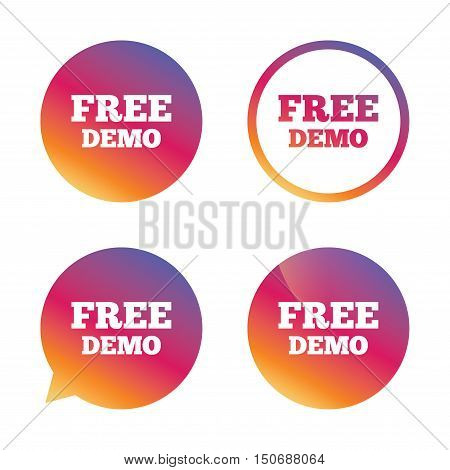 Free Demo sign icon. Demonstration symbol. Gradient buttons with flat icon. Speech bubble sign. Vector