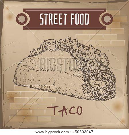 Taco sketch on grunge background. Mexican cuisine. Street food series. Great for market, restaurant, cafe, food label design.