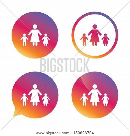 One-parent family with two children sign icon. Mother with son and daughter symbol. Gradient buttons with flat icon. Speech bubble sign. Vector