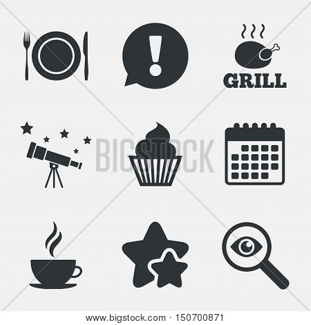 Food and drink icons. Muffin cupcake symbol. Plate dish with fork and knife sign. Hot coffee cup. Attention, investigate and stars icons. Telescope and calendar signs. Vector